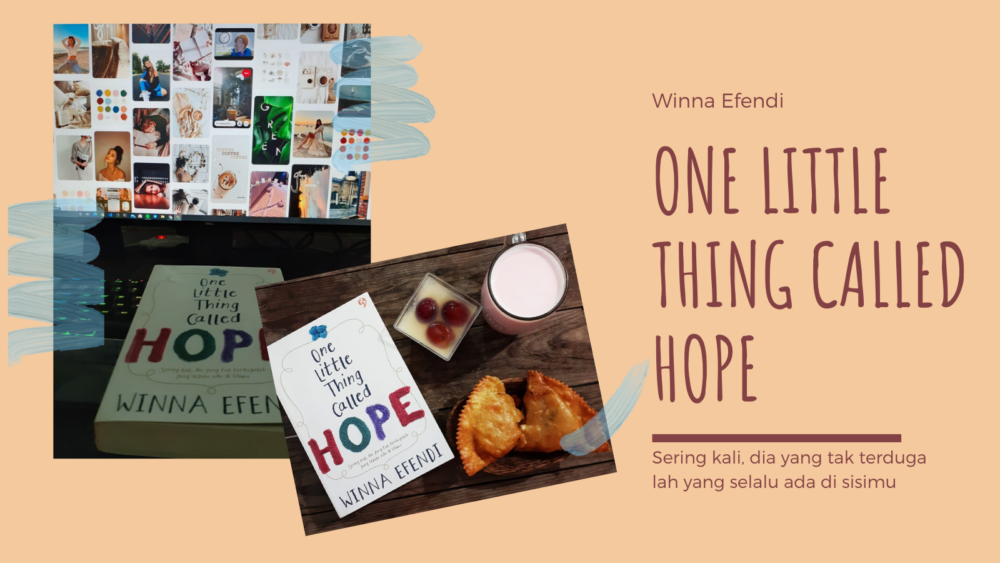 [SUNDAY READING] One Little Thing Called Hope – Winna Efendi