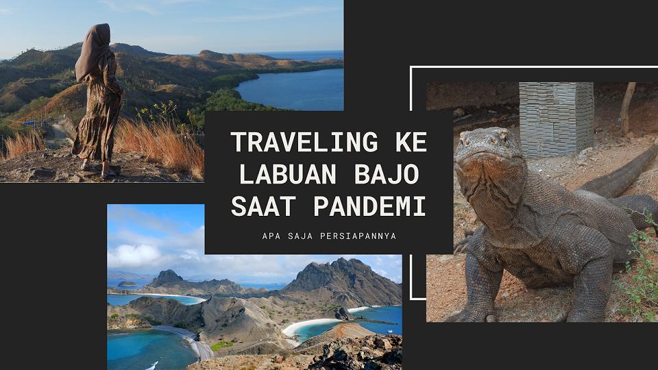Traveling ke Labuan Bajo saat pandemi, apa saja persiapannya?
