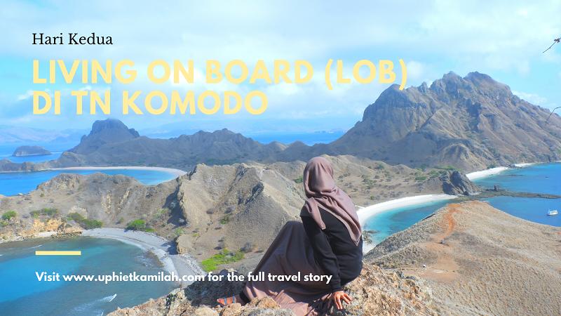 Live on Board (LOB) 2 Hari 1 Malam di Taman Nasional Komodo – Hari Kedua