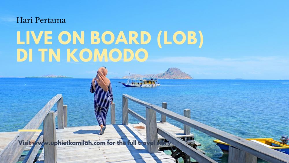 Live on Board (LOB) 2 Hari 1 Malam di Taman Nasional Komodo – Hari Pertama